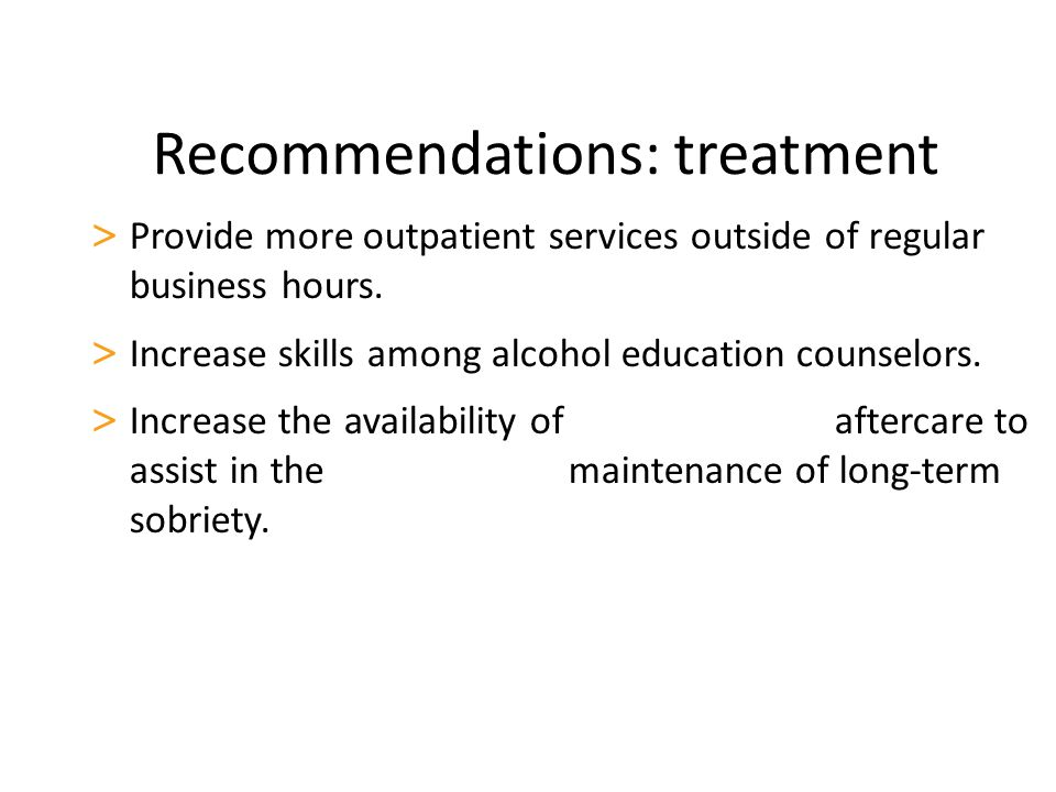 Recommendations: treatment > Provide more outpatient services outside of regular business hours.