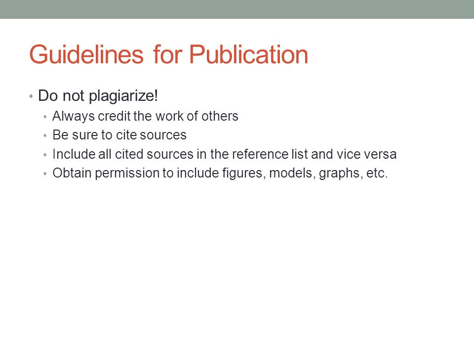 Guidelines for Publication Do not plagiarize.