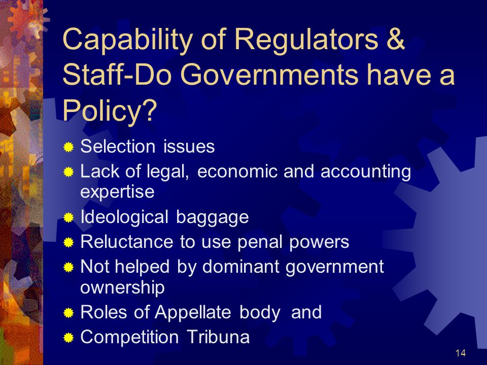 14 Capability of Regulators & Staff-Do Governments have a Policy.