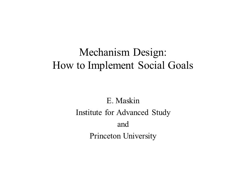 Mechanism Design: How to Implement Social Goals E.