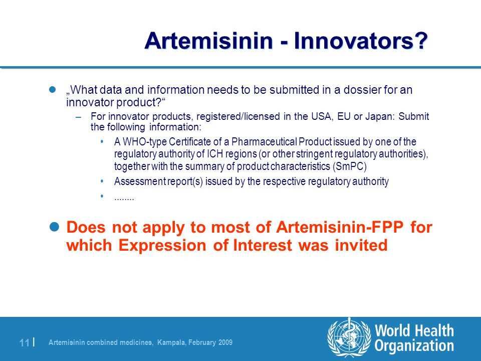 """Artemisinin combined medicines, Kampala, February 2009 11 
