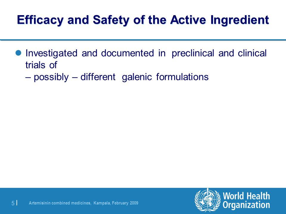Artemisinin combined medicines, Kampala, February 2009 6 |6 | Galenic Formulation Has an influence on e.g.