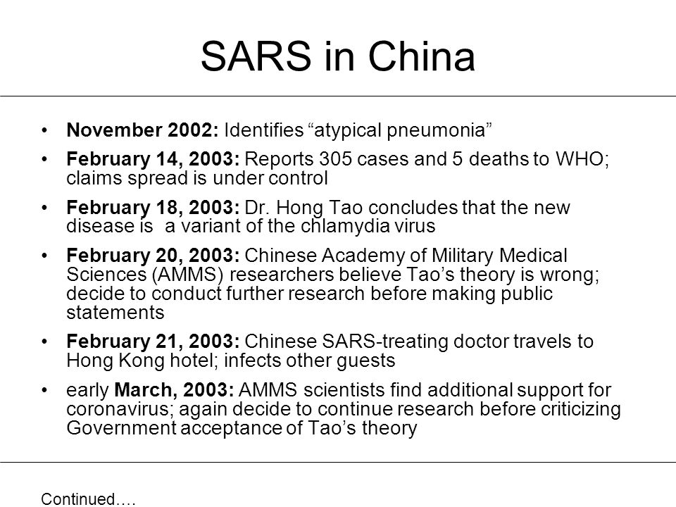 "SARS in China November 2002: Identifies ""atypical pneumonia"" February 14, 2003: Reports 305 cases and 5 deaths to WHO; claims spread is under control"
