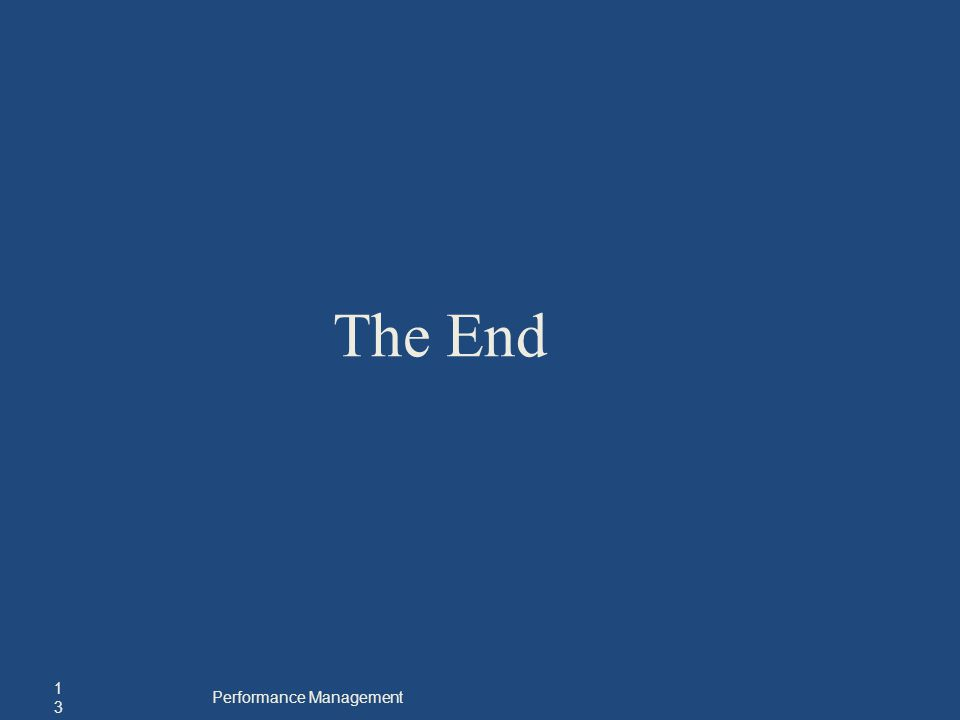 The End 13 Performance Management
