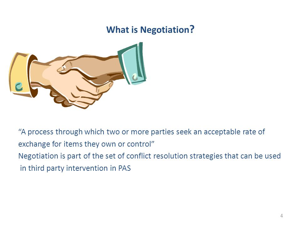 "What is Negotiation ? ""A process through which two or more parties seek an acceptable rate of exchange for items they own or control"" Negotiation is p"