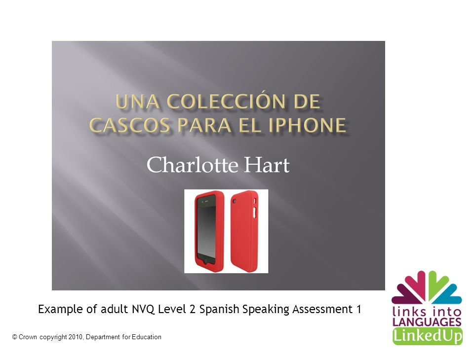 © Crown copyright 2010, Department for Education Example of adult NVQ Level 2 Spanish Speaking Assessment 1