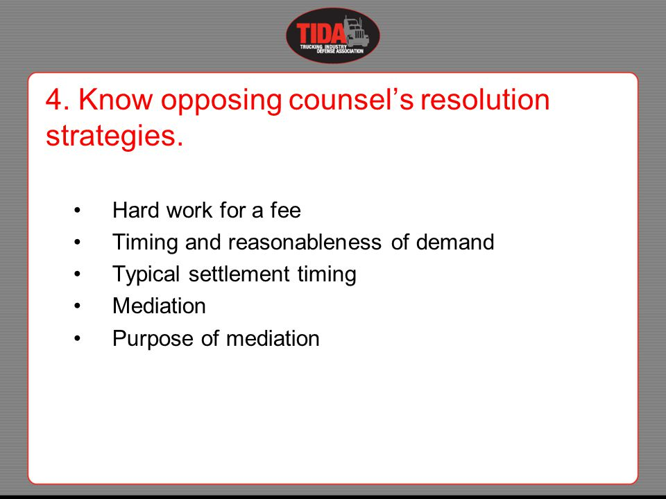 4. Know opposing counsel's resolution strategies.