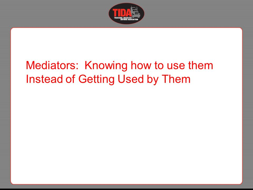 Mediators: Knowing how to use them Instead of Getting Used by Them