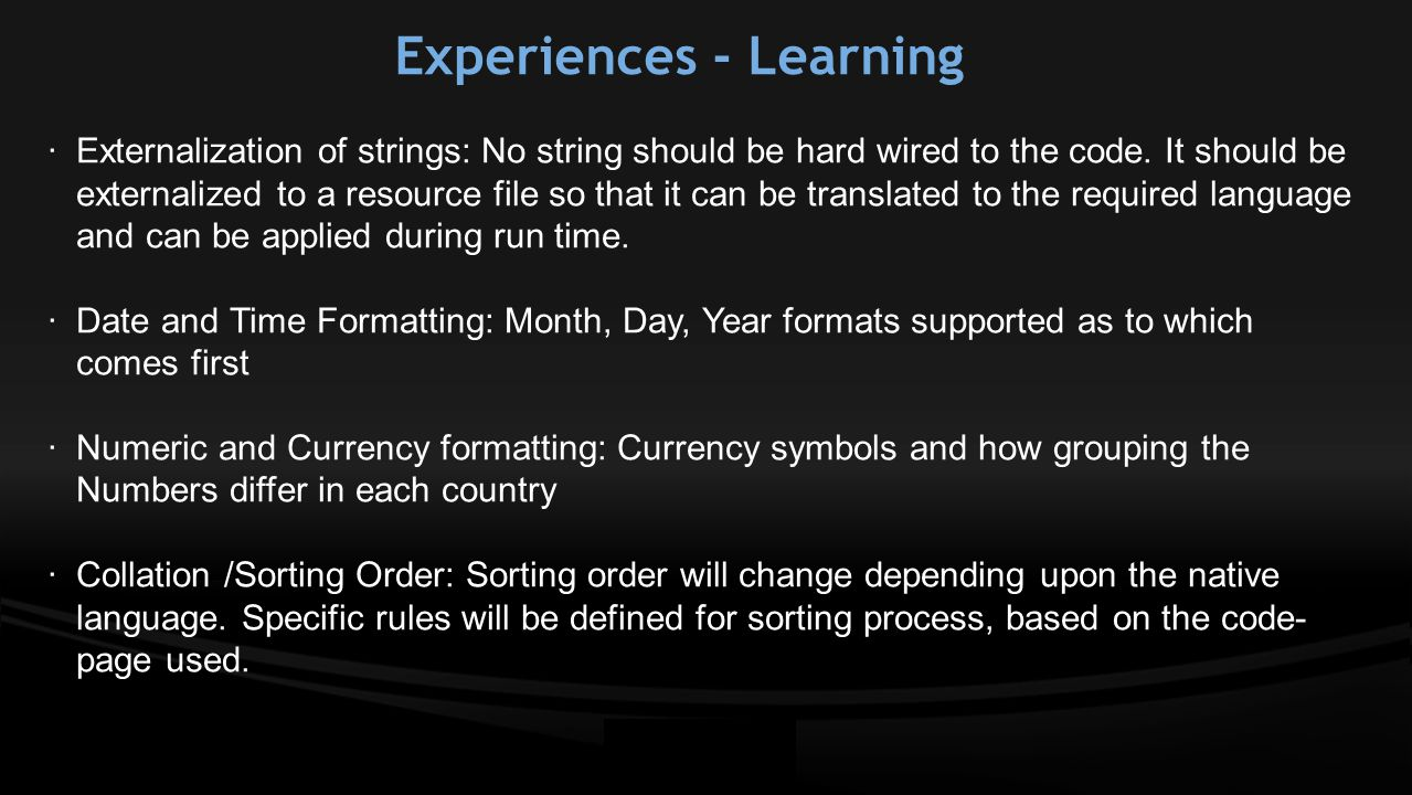 Experiences - Learning · Externalization of strings: No string should be hard wired to the code.