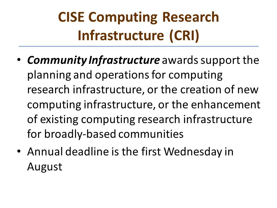 CISE Computing Research Infrastructure (CRI) Community Infrastructure awards support the planning and operations for computing research infrastructure