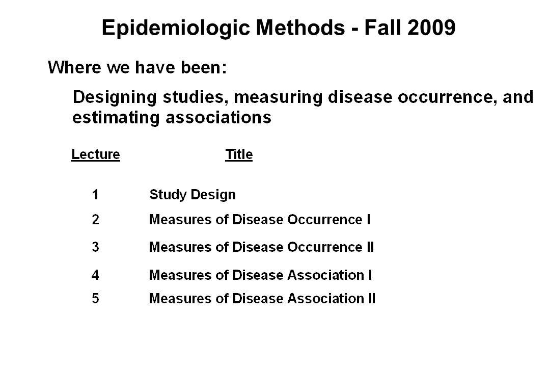 Epidemiologic Methods - Fall 2009