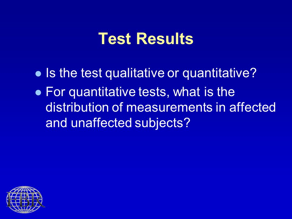 Test Results Is the test qualitative or quantitative.
