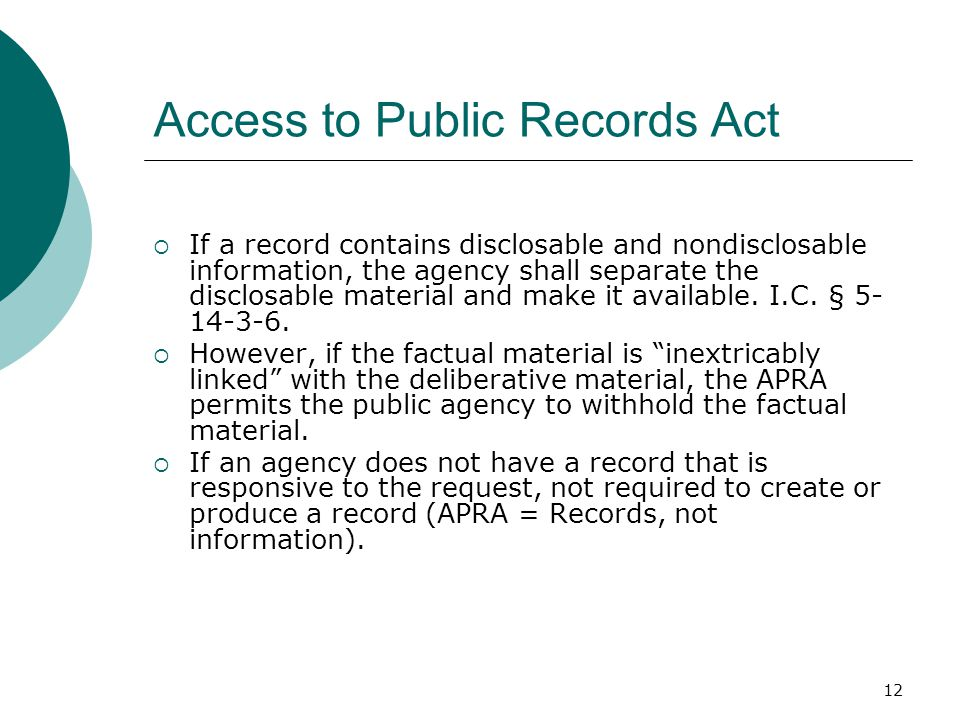 12 Access to Public Records Act  If a record contains disclosable and nondisclosable information, the agency shall separate the disclosable material and make it available.