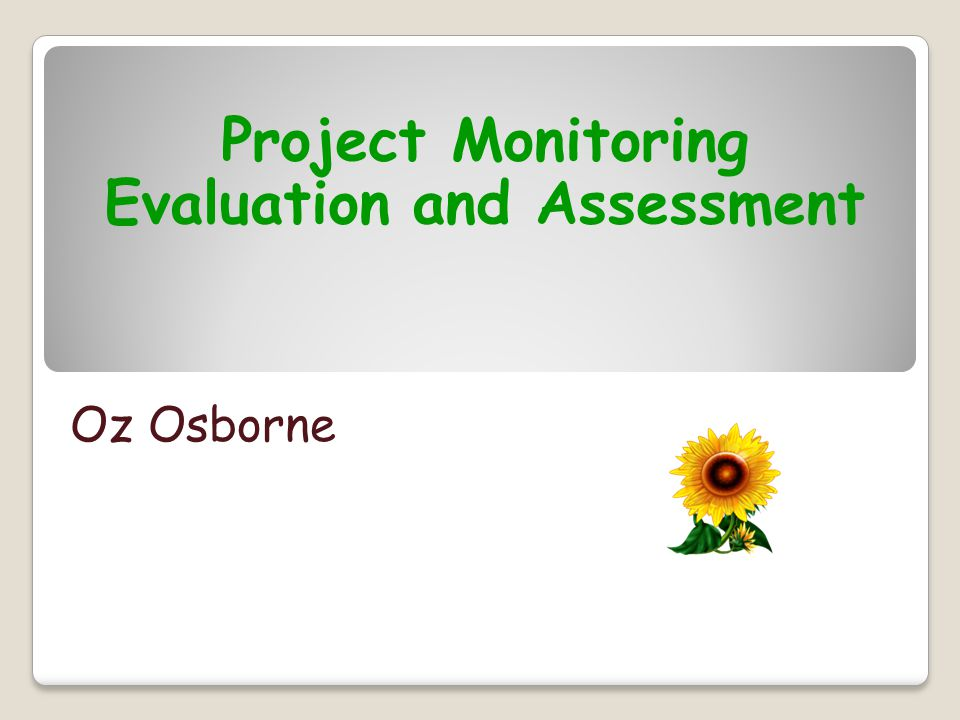 Monitoring Evaluation & Assessment Monitoring Evaluation & Assessment Qualitative Research can include discussions and observations by stakeholders individually or in groups.
