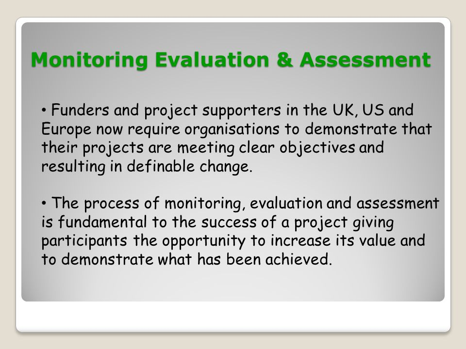 Monitoring Evaluation & Assessment Monitoring Evaluation & Assessment Quantative research is more focused on data gathered through surveys or by desktop and other research.