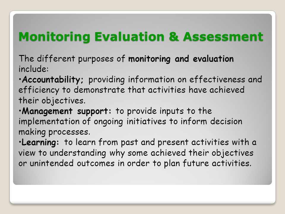 Monitoring Evaluation & Assessment Monitoring Evaluation & Assessment Wide Participation by a sample of stakeholders helps all involved to take responsibility for a project and its progress.