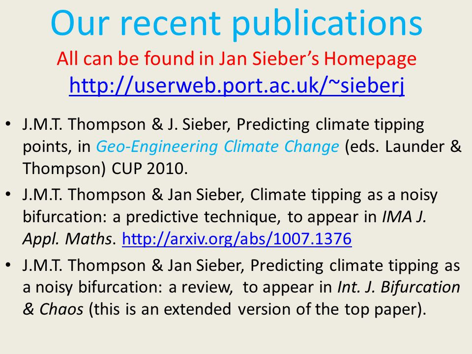 Our recent publications All can be found in Jan Sieber's Homepage http://userweb.port.ac.uk/~sieberj http://userweb.port.ac.uk/~sieberj J.M.T.