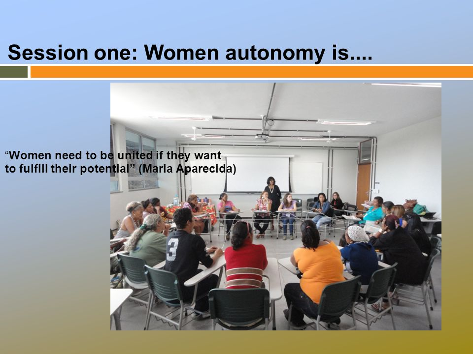 Session one: Women autonomy is....