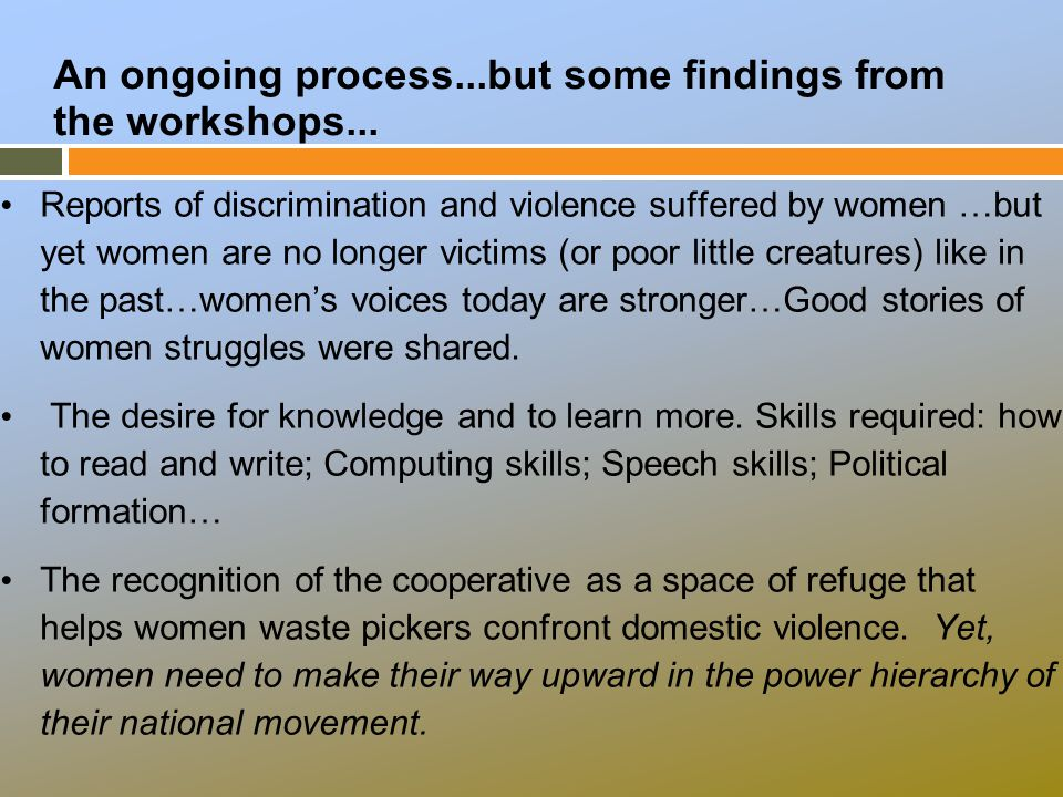An ongoing process...but some findings from the workshops...