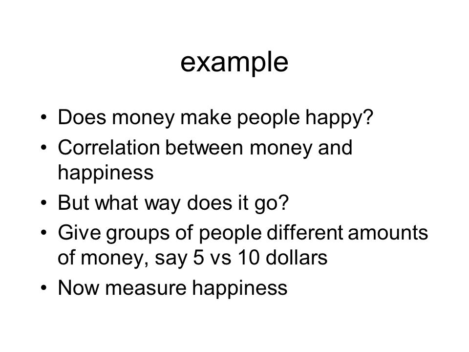 example Does money make people happy.