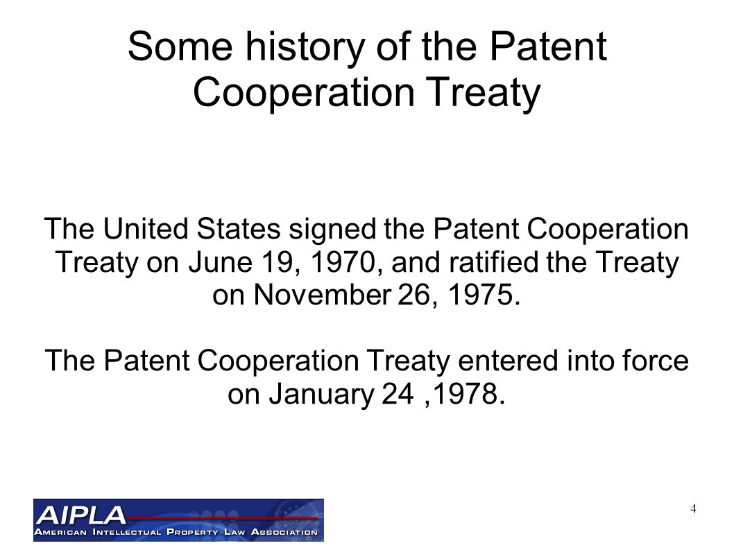4 Some history of the Patent Cooperation Treaty The United States signed the Patent Cooperation Treaty on June 19, 1970, and ratified the Treaty on November 26, 1975.