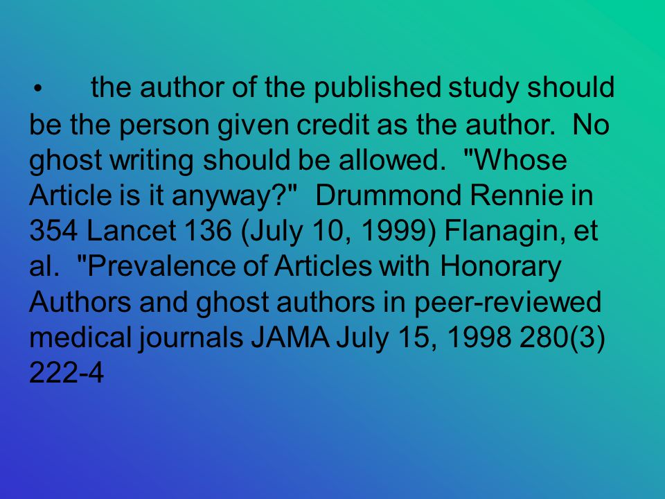 the author of the published study should be the person given credit as the author.