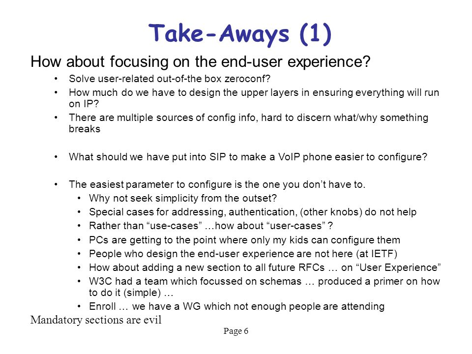 Page 6 Take-Aways (1) How about focusing on the end-user experience.