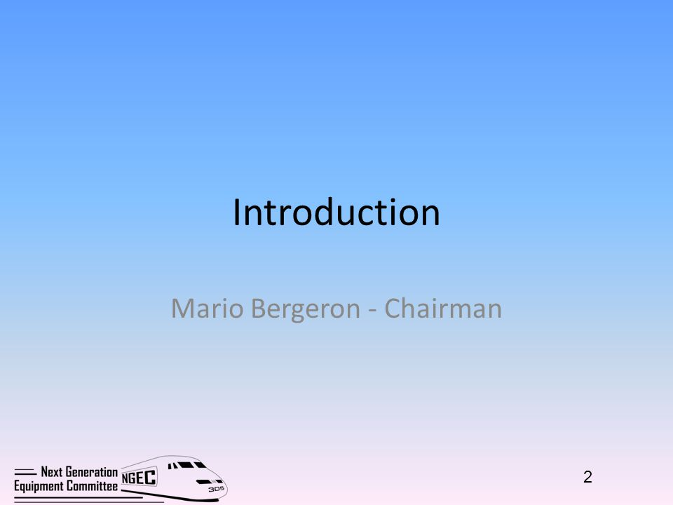 Introduction Mario Bergeron - Chairman 2