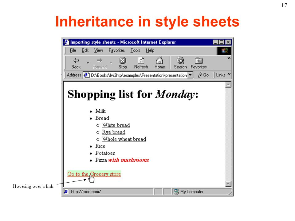 17 Inheritance in style sheets Hovering over a link