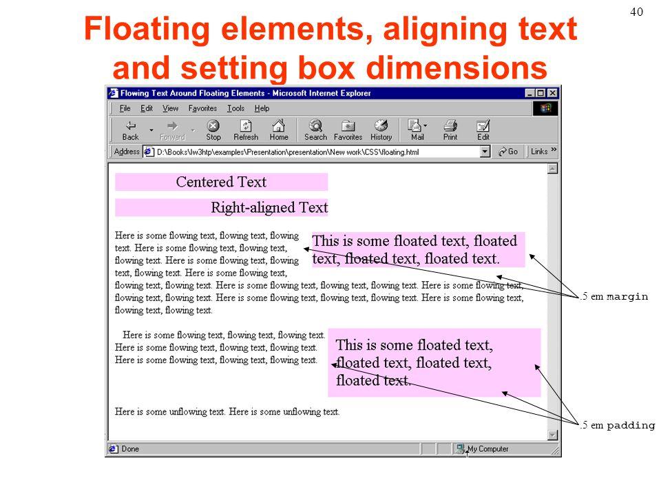 40 Floating elements, aligning text and setting box dimensions.5 em margin.5 em padding