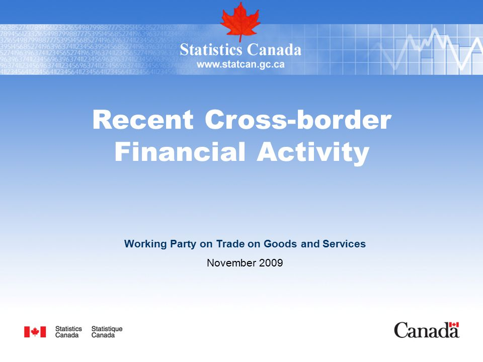 Recent Cross-border Financial Activity Working Party on Trade on Goods and Services November 2009