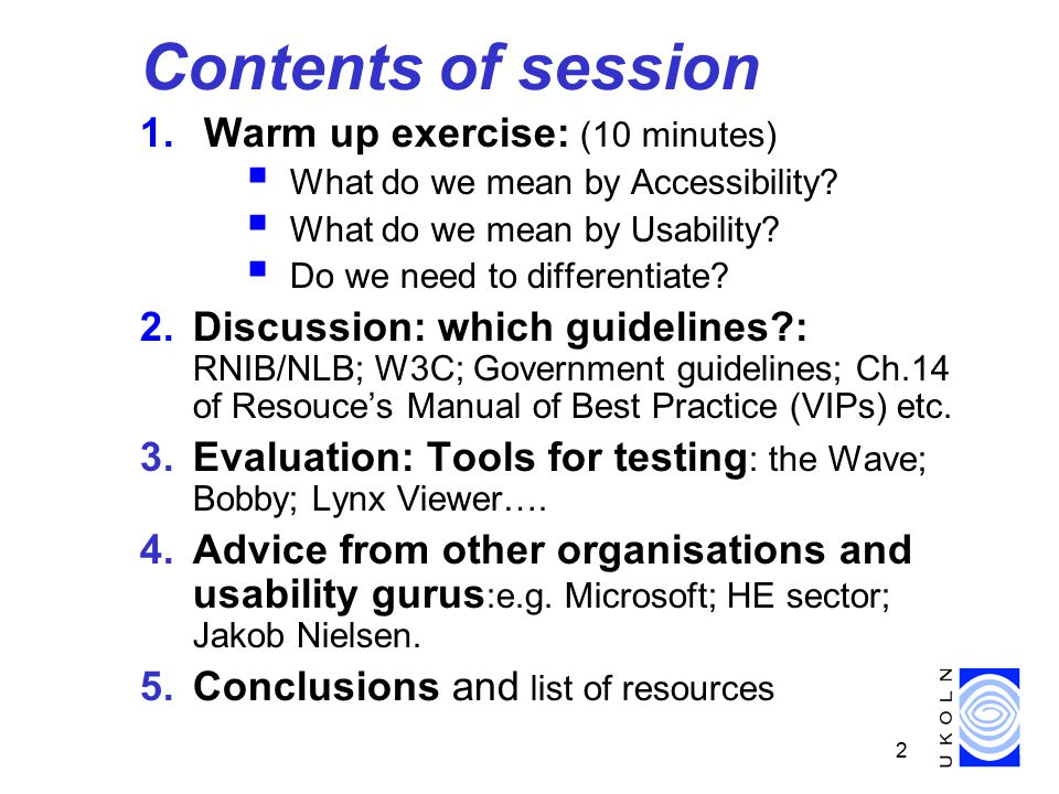 2 Contents of session 1. Warm up exercise: (10 minutes)  What do we mean by Accessibility.