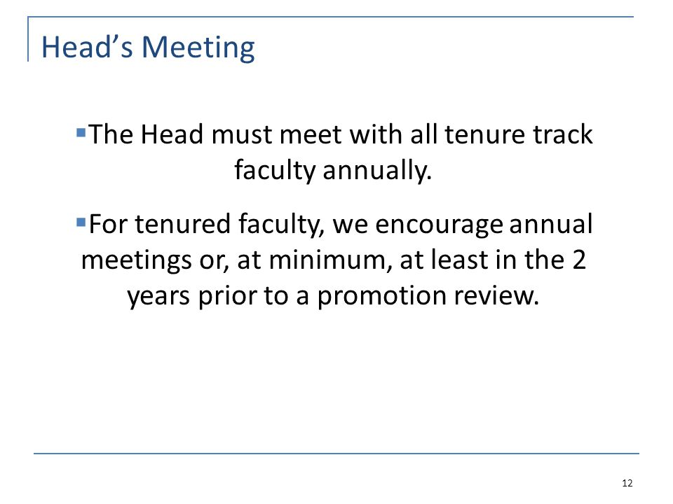 Head's Meeting 12  The Head must meet with all tenure track faculty annually.
