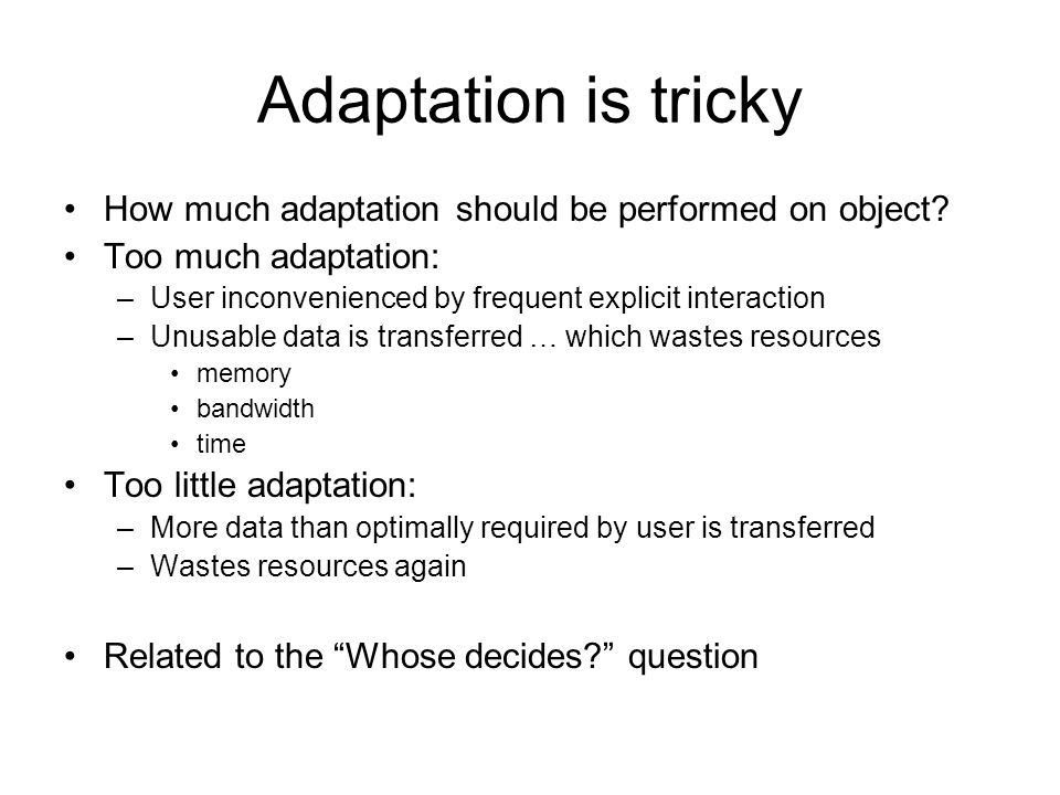 Adaptation is tricky How much adaptation should be performed on object.