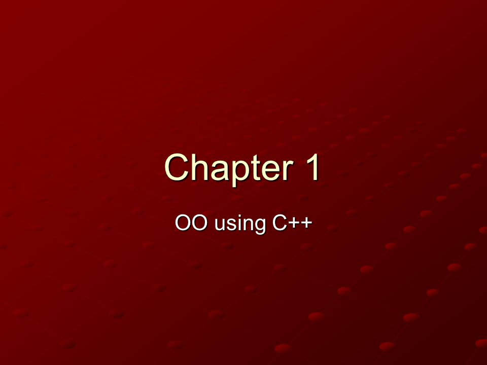 Chapter 1 OO using C++