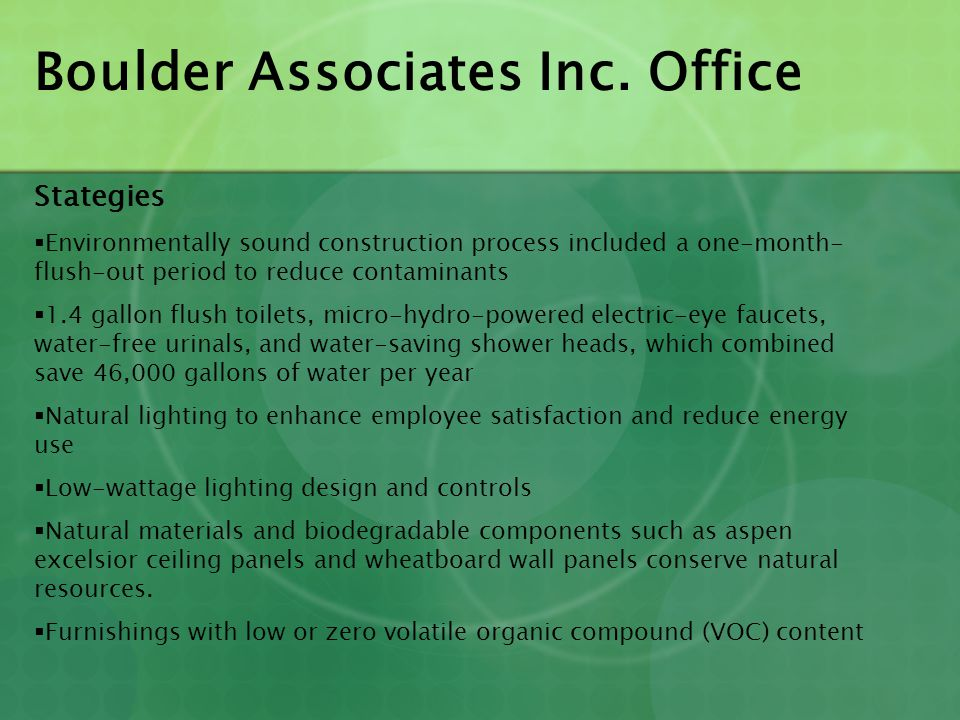 Boulder Associates Inc. Office Stategies  Environmentally sound construction process included a one-month- flush-out period to reduce contaminants 