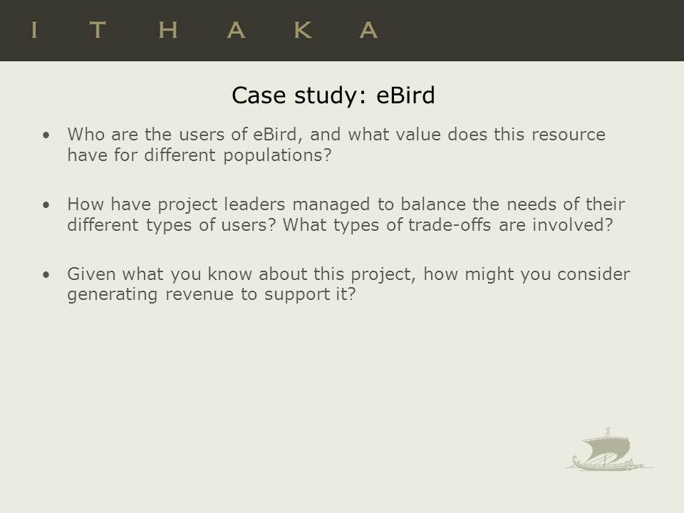 Case study: eBird Who are the users of eBird, and what value does this resource have for different populations.