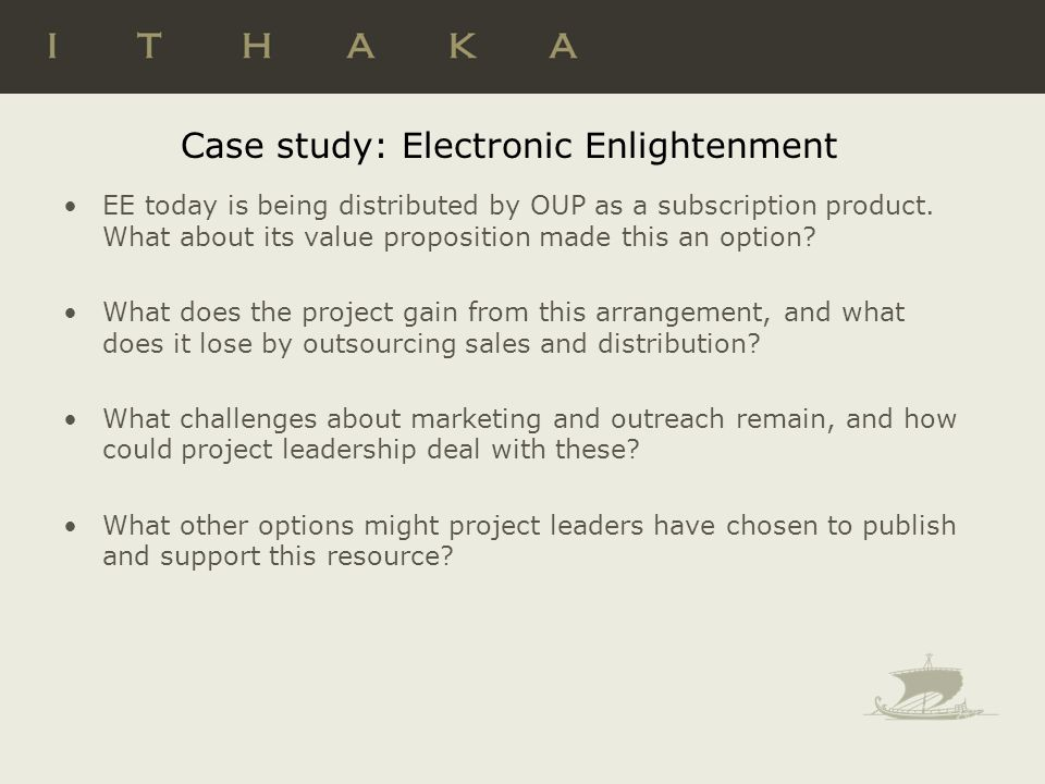 Case study: Electronic Enlightenment EE today is being distributed by OUP as a subscription product.
