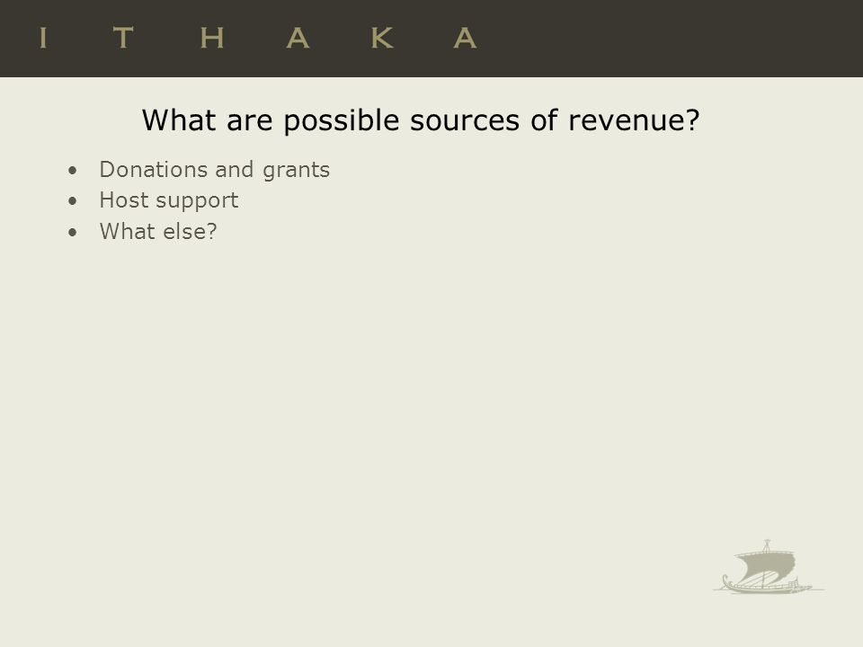 What are possible sources of revenue Donations and grants Host support What else