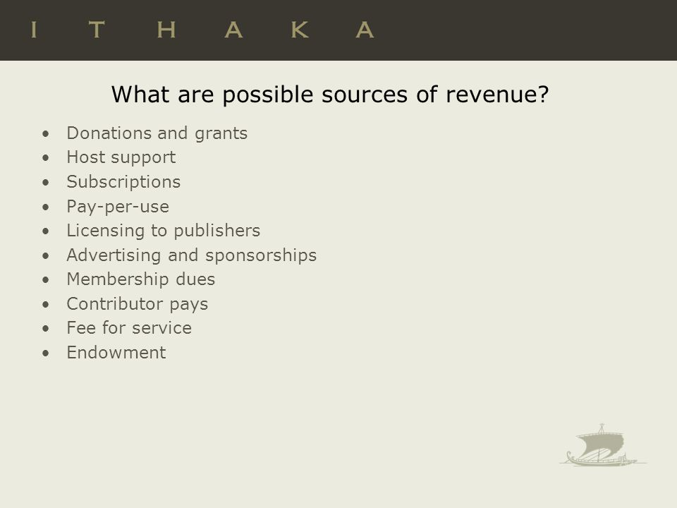 What are possible sources of revenue.