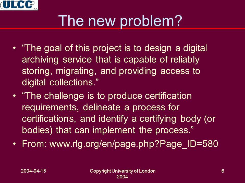 2004-04-15Copyright University of London 2004 6 The new problem.
