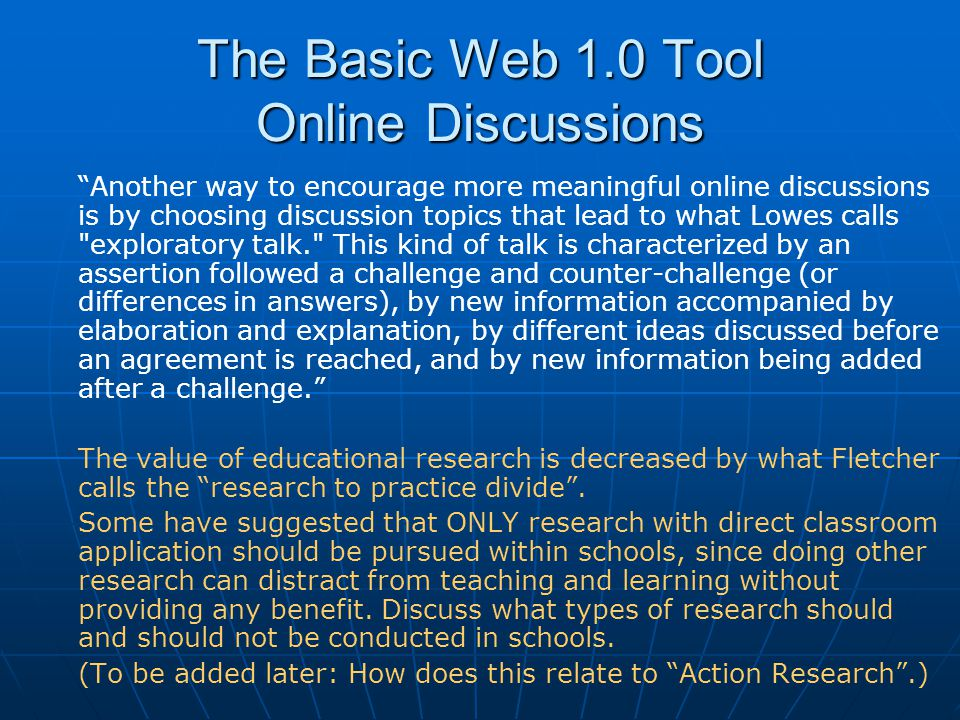 "The Basic Web 1.0 Tool Online Discussions ""Another way to encourage more meaningful online discussions is by choosing discussion topics that lead to w"