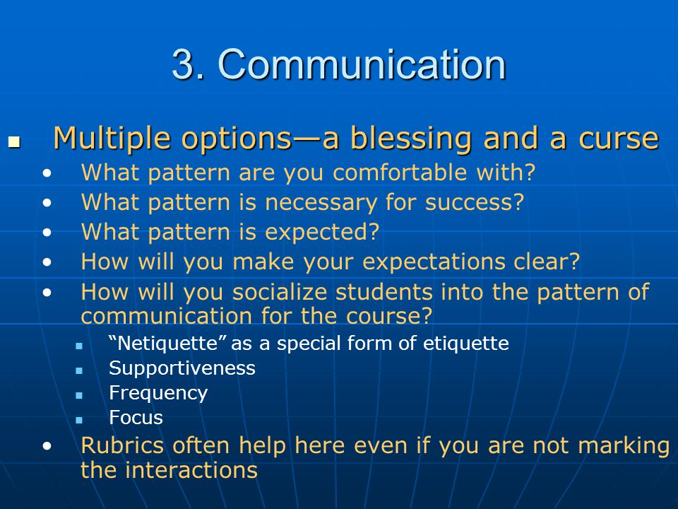 3. Communication Multiple options—a blessing and a curse Multiple options—a blessing and a curse What pattern are you comfortable with? What pattern i