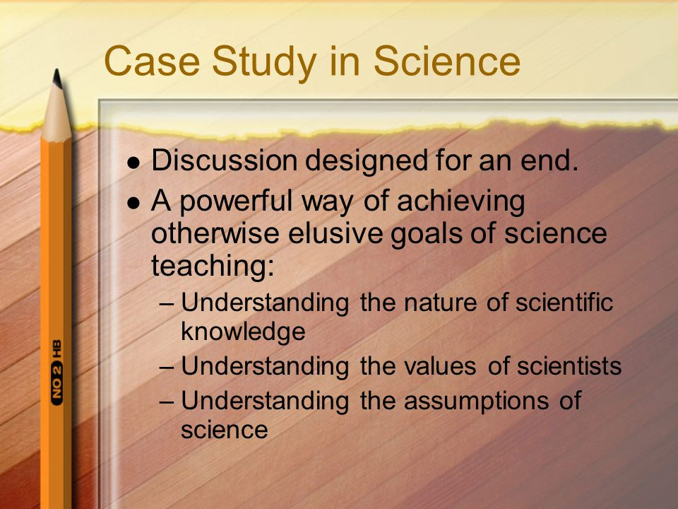 Case Study in Science Discussion designed for an end.