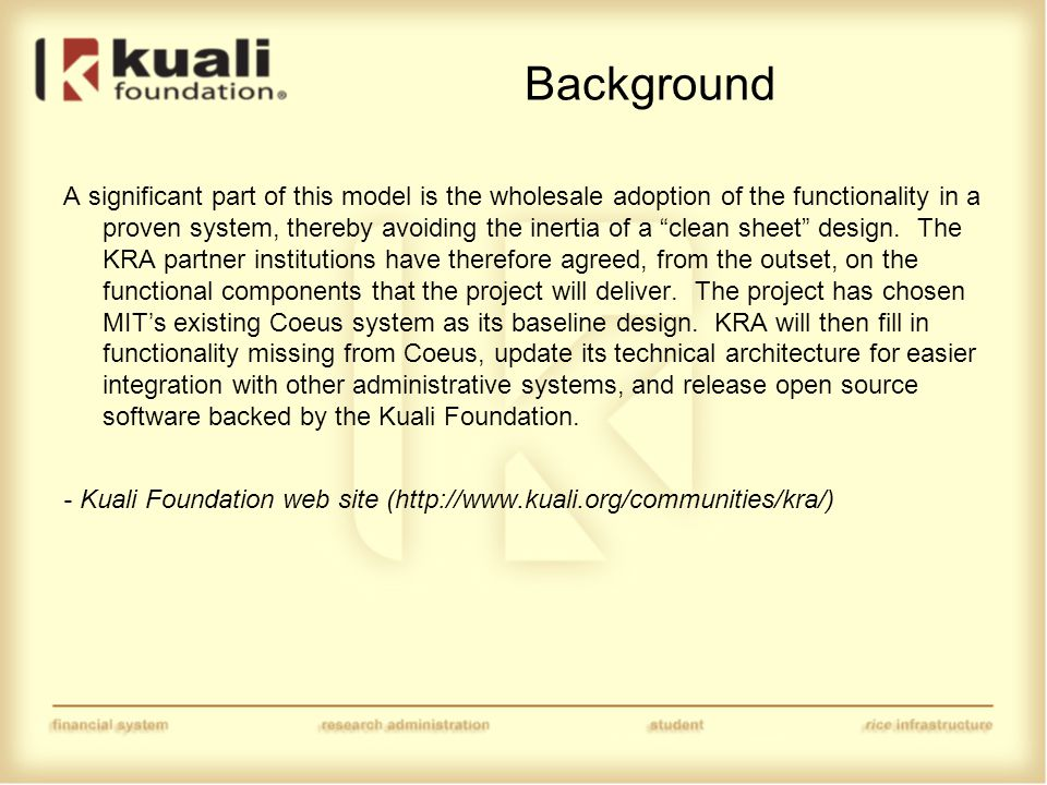 Gap Analysis - Technical Technical Gaps: things that Coeus does that Kuali (Rice) cannot currently do technically Technical Gap Proposals in Confluence Examples: –Workflow –Custom Attributes