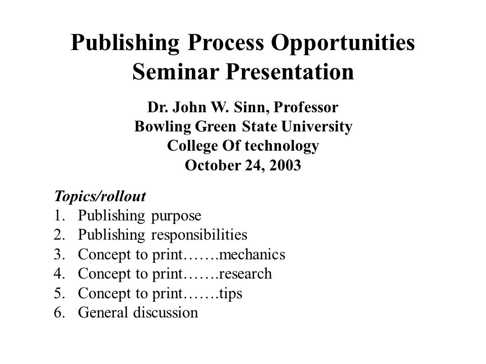 Publishing Process Opportunities Seminar Presentation Dr.