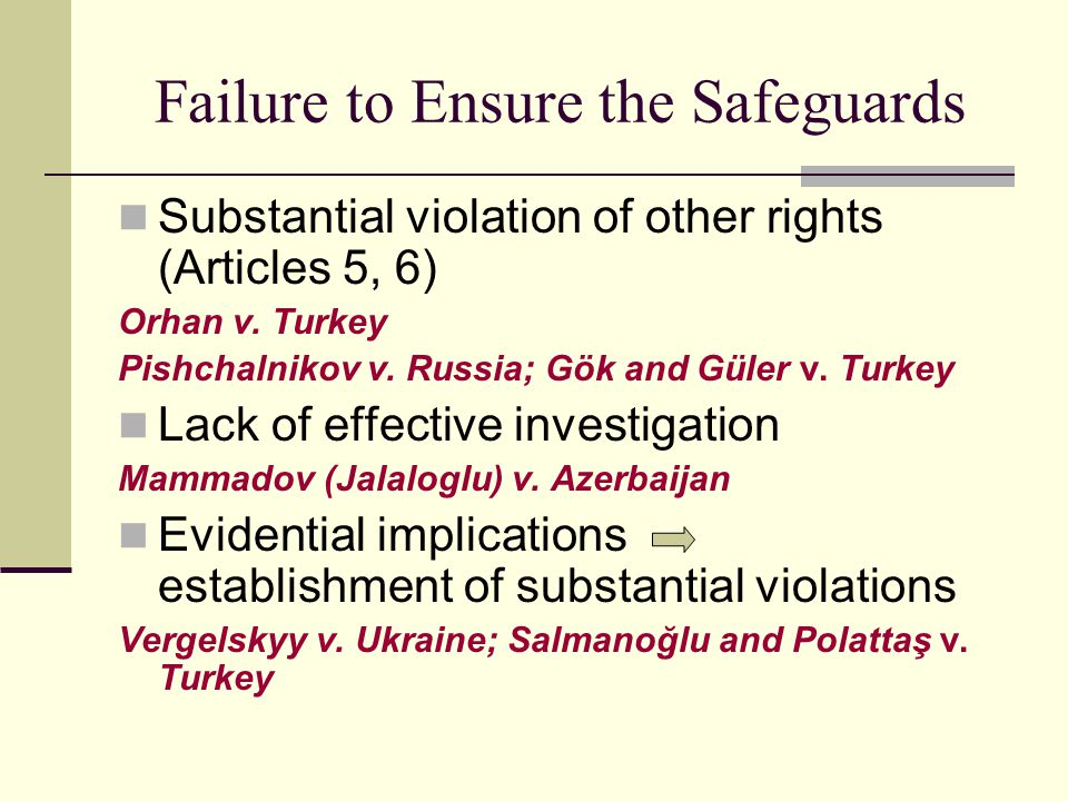 Failure to Ensure the Safeguards Substantial violation of other rights (Articles 5, 6) Orhan v.