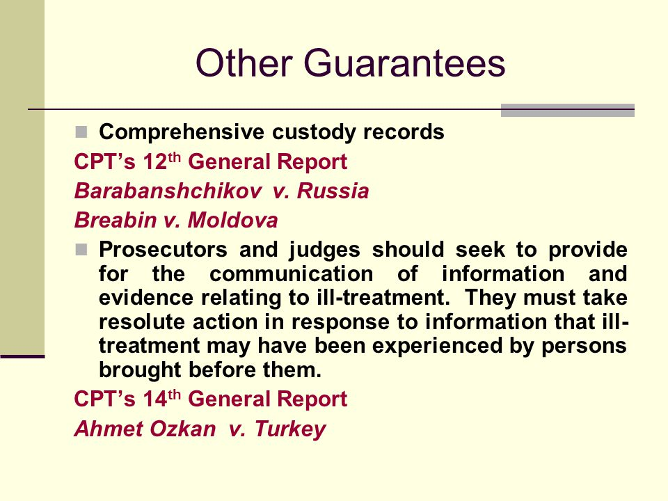 Other Guarantees Comprehensive custody records CPT's 12 th General Report Barabanshchikov v.