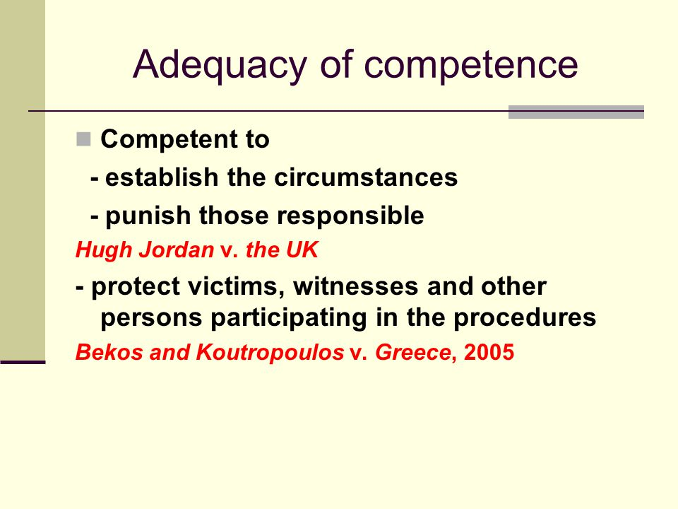 Adequacy of competence Competent to - establish the circumstances - punish those responsible Hugh Jordan v.