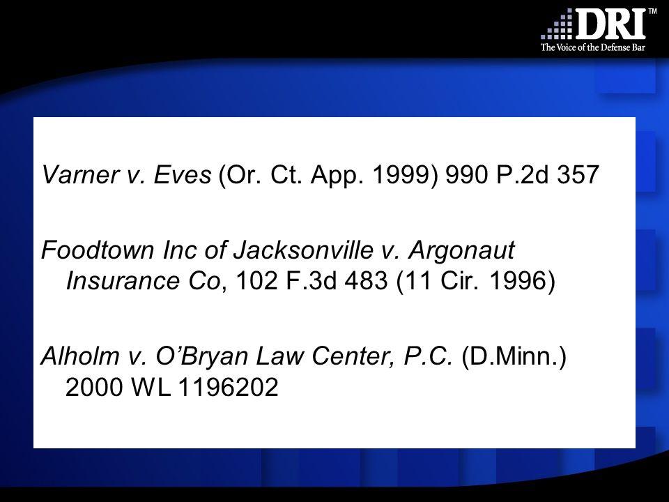 Varner v. Eves (Or. Ct. App. 1999) 990 P.2d 357 Foodtown Inc of Jacksonville v.